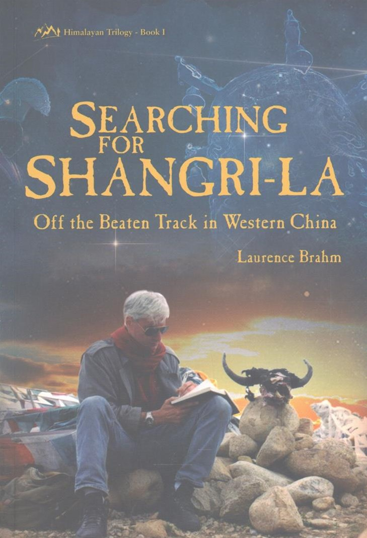Searching For Shangri-La: Himalayan Trilogy Book I
