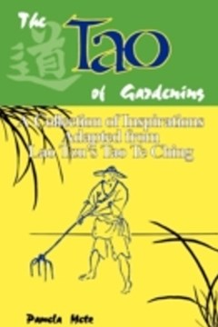 Tao of Gardening: A Collection of Inspirations Based on Lao Tzu