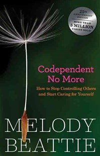 Codependent No More by Melody Beattie (9780894864025) - PaperBack - Health & Wellbeing Mindfulness
