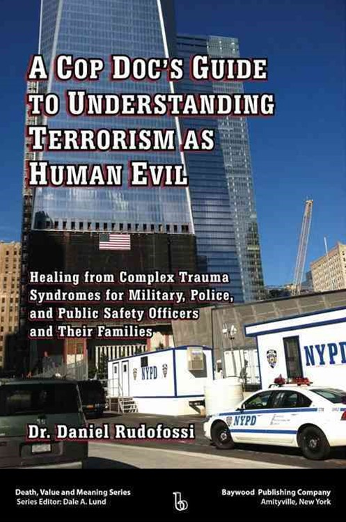 A Cop Docs Guide to Understanding Terrorism As Human Evil