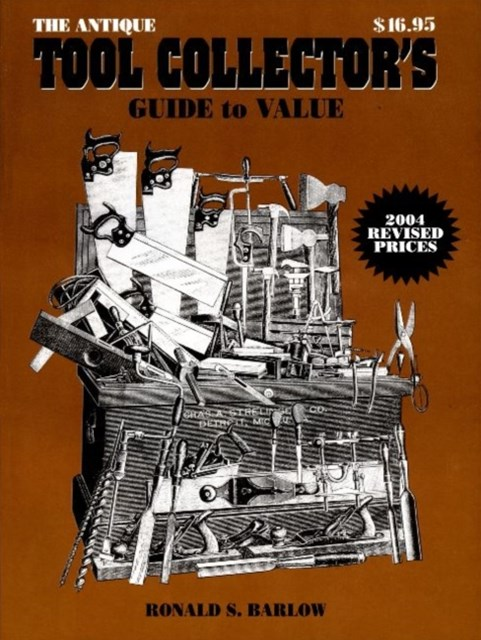 The Antique Tool Collector's Guide to Value