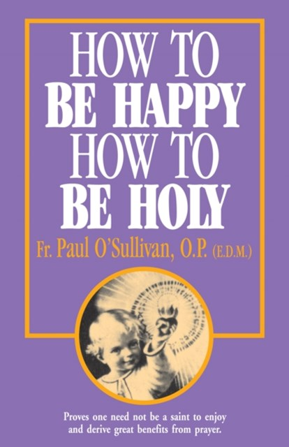 (ebook) How to Be Happy, How to Be Holy