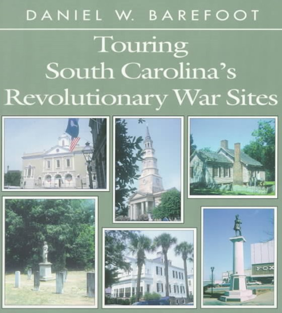 Touring South Carolina's Revolutionary War Sites