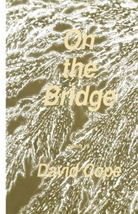 On the Bridge by David Cope (9780896031142) - PaperBack - Poetry & Drama Poetry