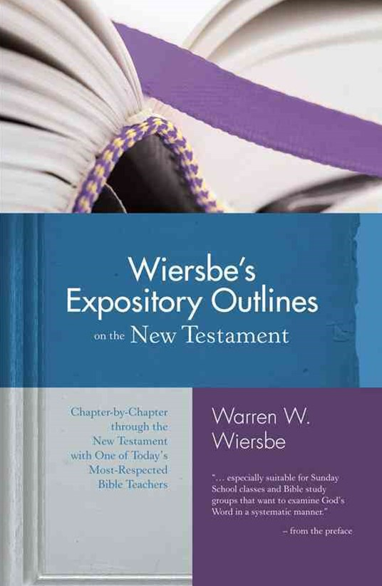 Wiersbe's Expository Outline on the New Testament