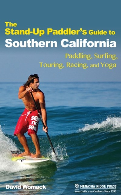 Stand-Up Paddler's Guide to Southern California