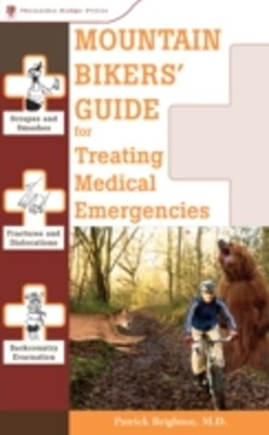 Mountain Bikers' Guide to Treating Medical Emergencies