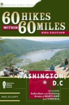 60 Hikes Within 60 Miles: Washington, D.C.