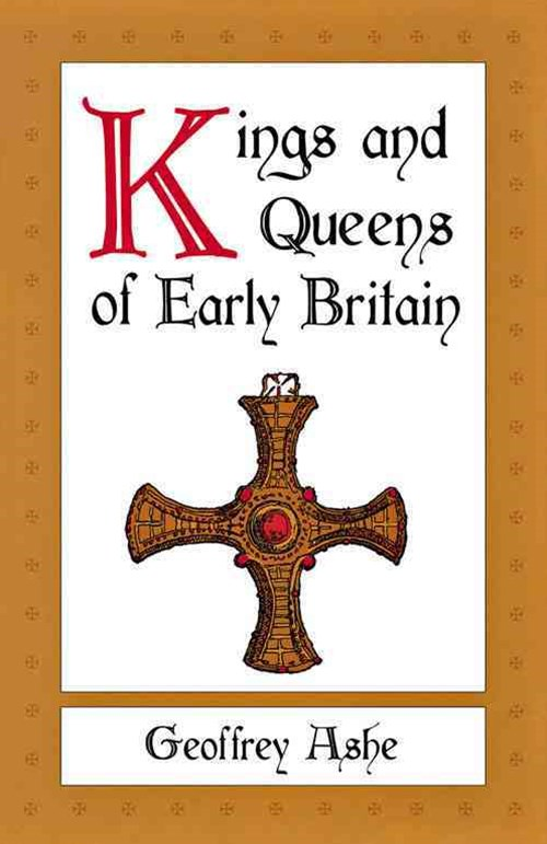 Kings and Queens of Early Britain