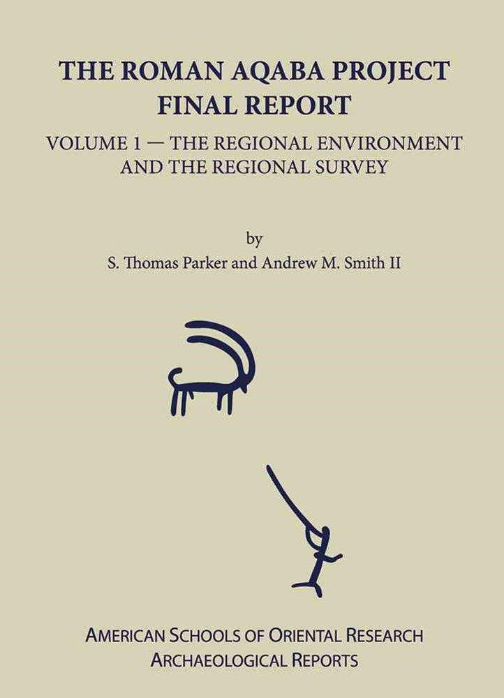 The Roman Aqaba Project Final Report, Volume 1