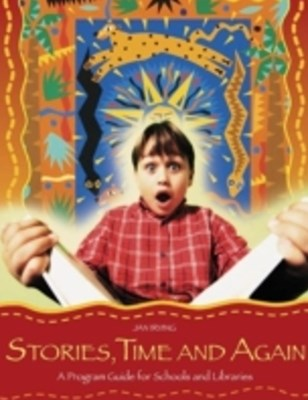 Stories, Time and Again: A Program Guide for Schools and Libraries