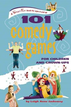 101 Comedy Games for Children and Grown-Ups