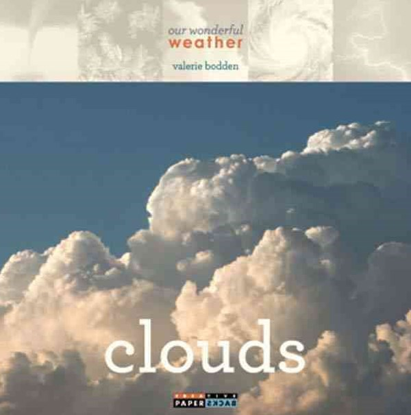 Our Wonderful Weather: Clouds