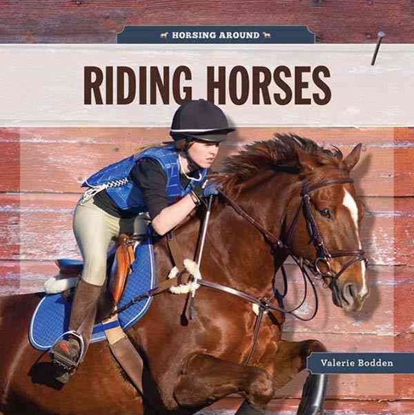 Horsing Around: Riding Horses