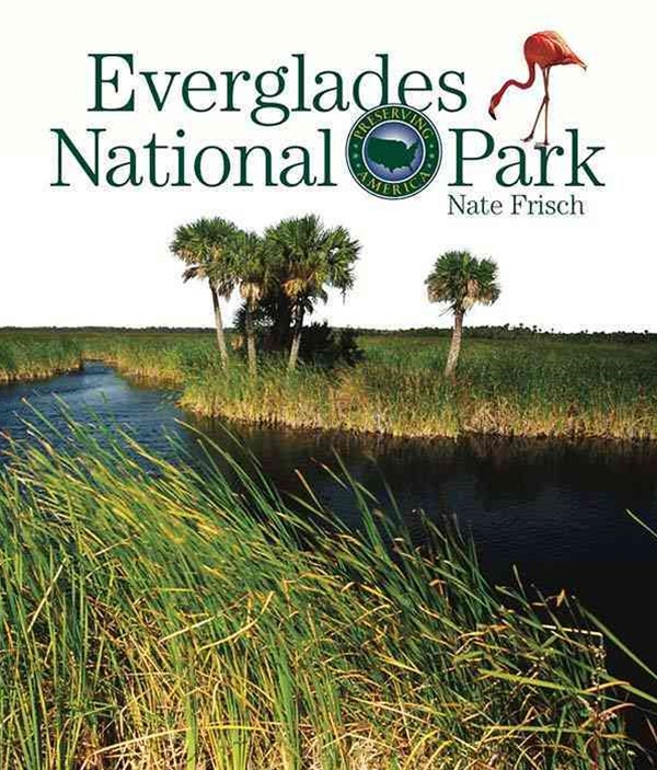 Preserving America: Everglades National Park