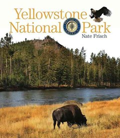 Preserving America: Yellowstone National Park