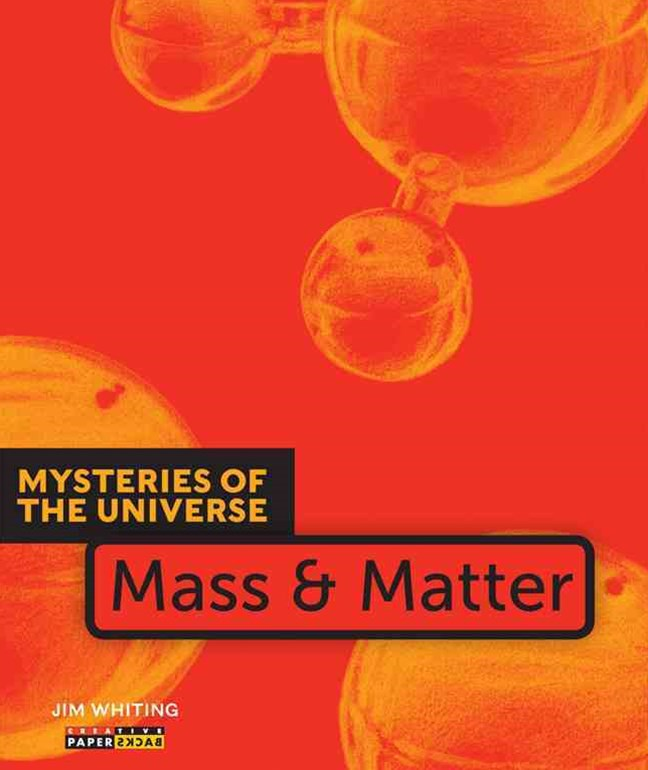 Mysteries of the Universe: Mass and Matter