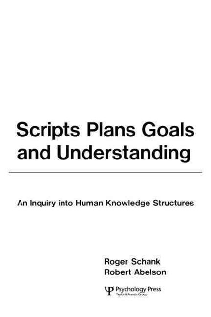 Scripts, Plans, Goals and Understanding