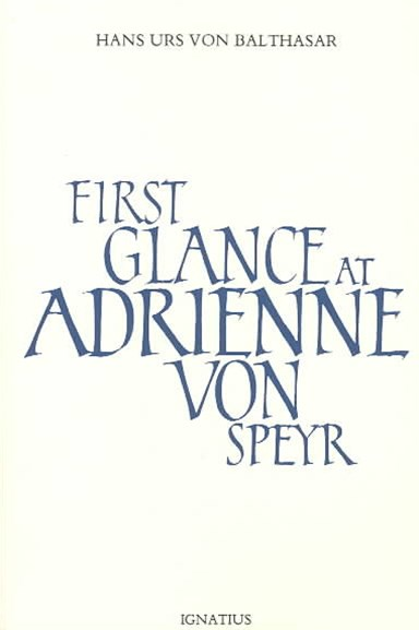A First Glance at Adrienne Von Speyr