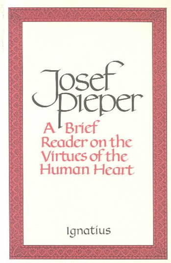 A Brief Reader on the Virtues of the Human Heart