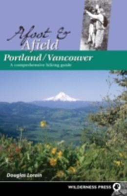 Afoot and Afield: Portland/Vancouver