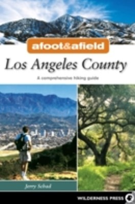 Afoot and Afield: Los Angeles County