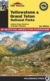 Top Trails: Yellowstone and Grand Teton National Parks by Andrew Dean Nystrom, Bradley Mayhew (9780899977973) - PaperBack - Health & Wellbeing Diet & Nutrition