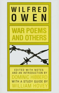 War Poems And Others by Wilfred Owen, Dominic Hibberd, William Hovey (9780900882463) - PaperBack - Poetry & Drama Poetry