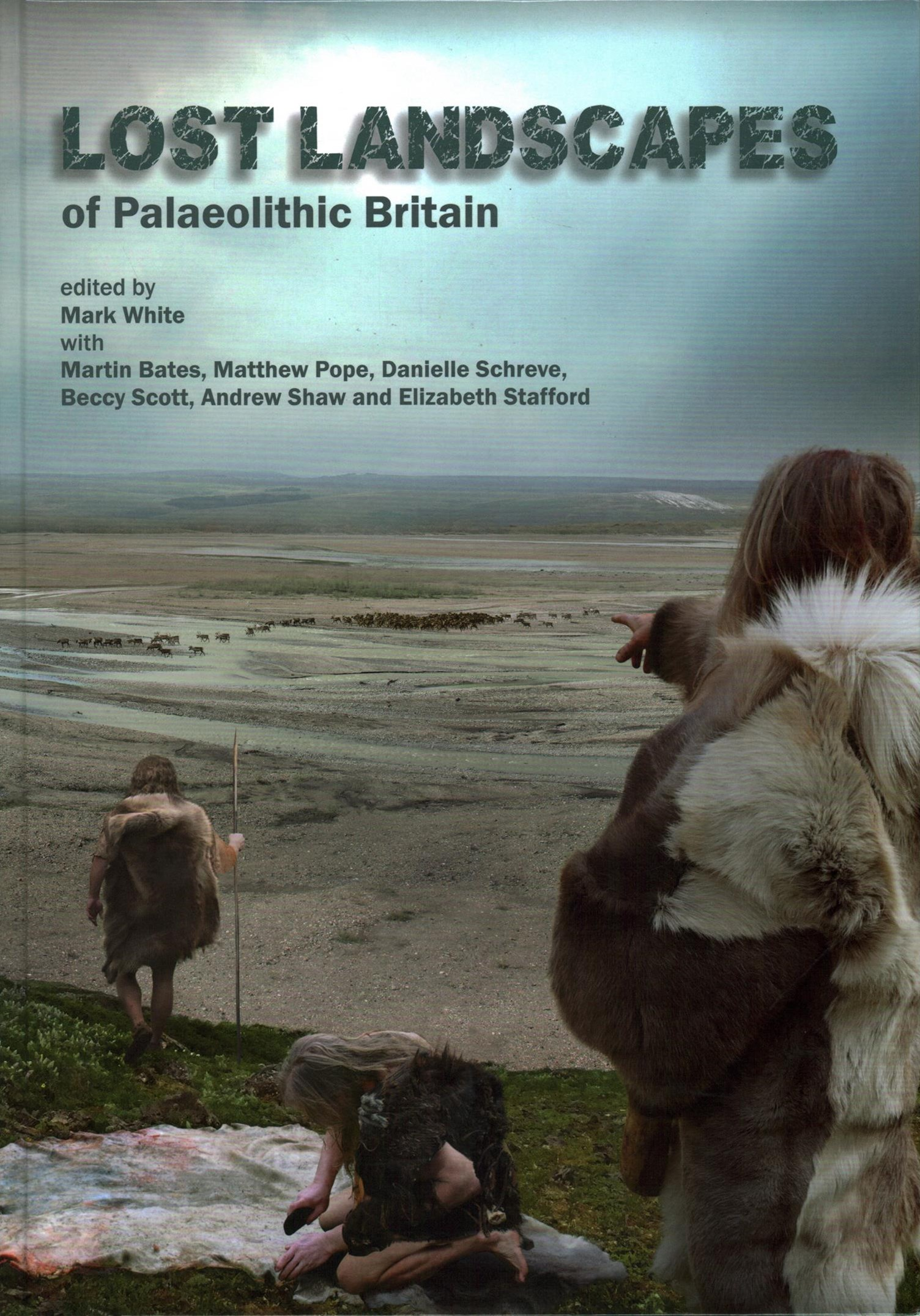 Lost Landscapes of Palaeolithic Britain