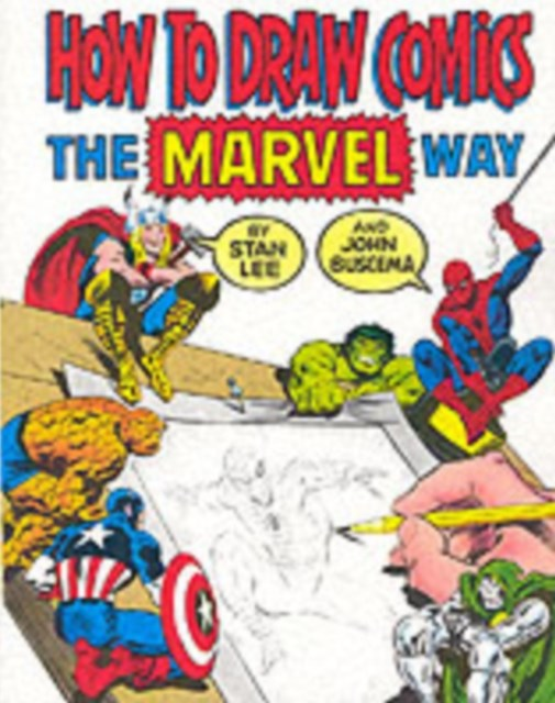How to Draw Comics the &quote;Marvel&quote; Way