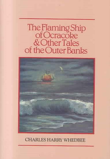 Flaming Ship of Ocracoke and Other Tales of the Outer Banks