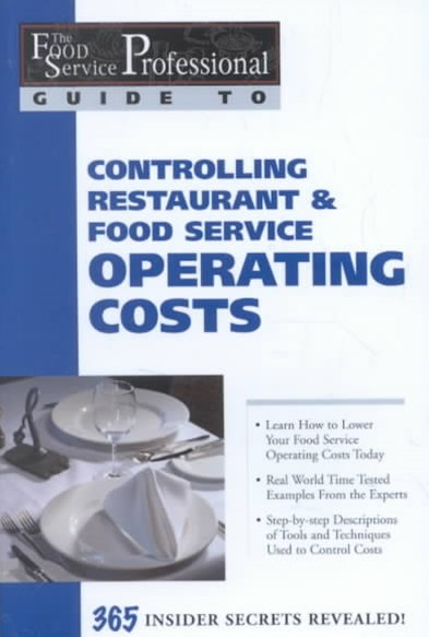 Food Service Professionals Guide to Controlling Restaurant and Food Service Operating Costs