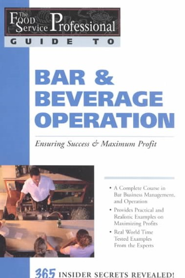 Food Service Professionals Guide to Bar and Beverage Operation