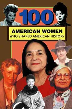 100 American Women Who Shaped American History