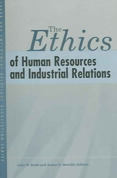 The Ethics of Human Resources and Industrial Relations