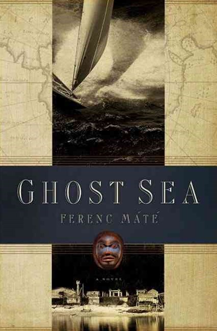 Ghost Sea a Novel