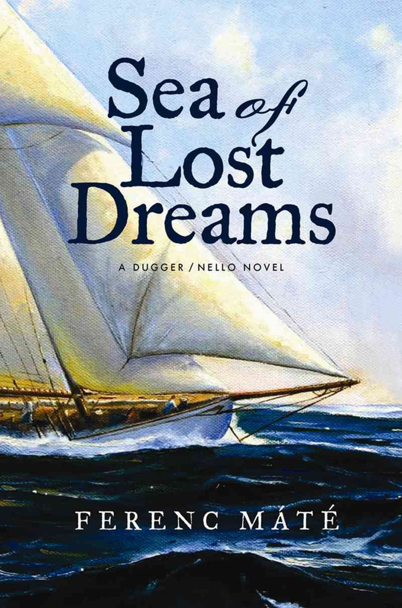 Sea of Lost Dreams a Dugger/Nello Novel
