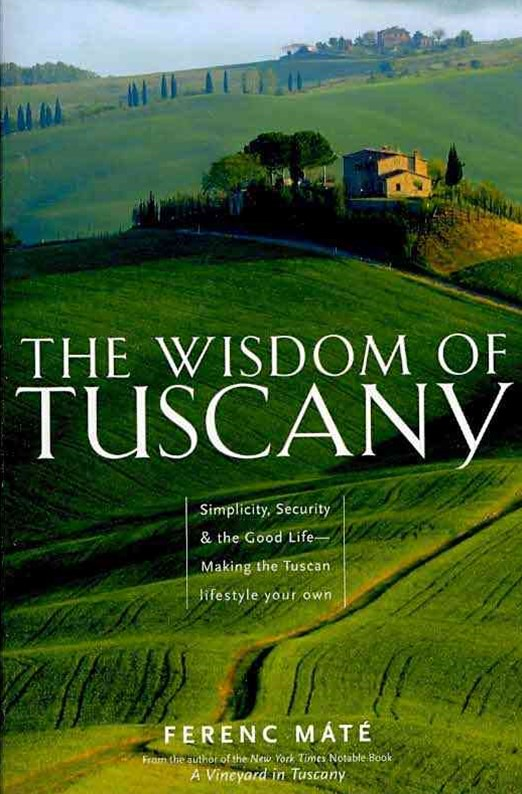 The Wisdom of Tuscany