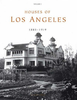 Houses of Los Angeles, 1885-1935: Vol.1. 1885-1919