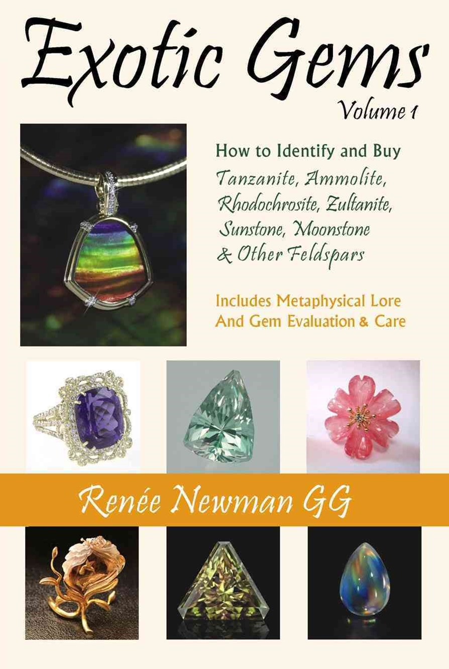 Exotic Gems: How to Identify and Buy Tanzanite, Ammolite, Rhodochrosite, Zultanite, Sunstone, Moonstone and Other Feldspars