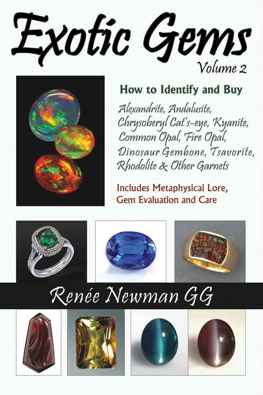 Exotic Gems: How to Identify & Buy Alexandrite, Andalusite, Chrysoberyl Cat's-Eye, Kyanite, Common Opal, Fire Opal, Dinosaur Gembone, Tsavorite, Rhodolite & Other Garnets