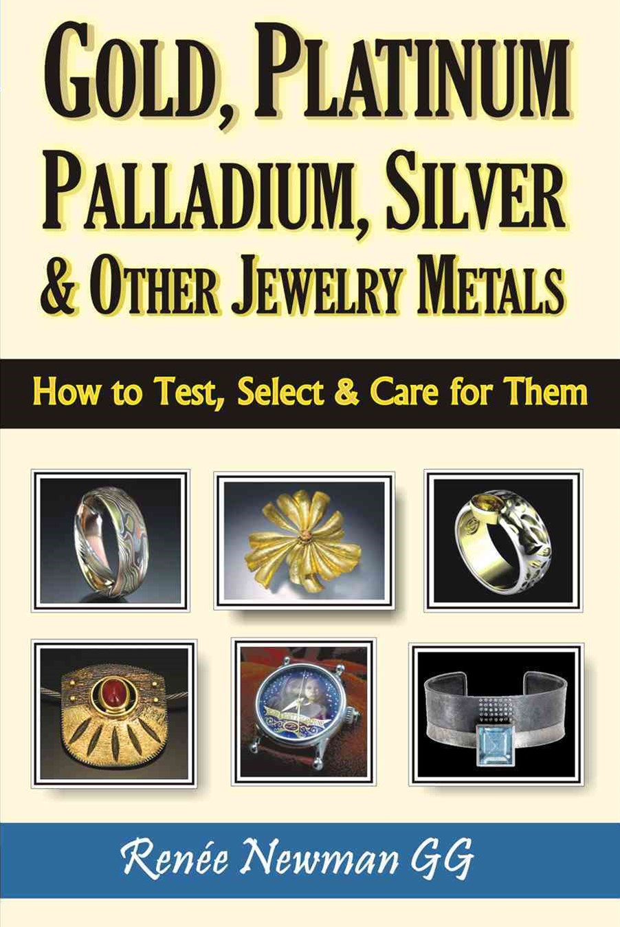 Gold, Platinum, Palladium, Silver and Other Jewelry Metals