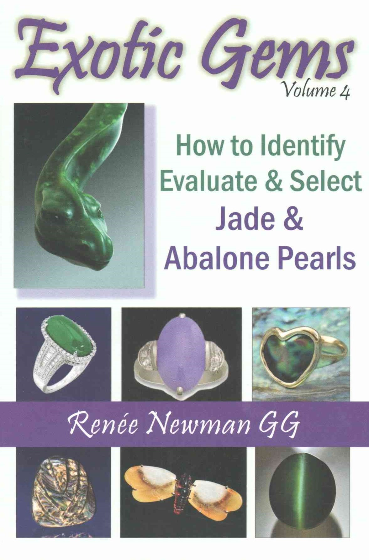 Exotic Gems: How to Identify, Evaluate & Select Jade & Abalone Pearls