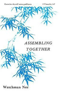 Assembling Together by Watchman Nee, Stephen Kaung (9780935008029) - PaperBack - Health & Wellbeing General Health