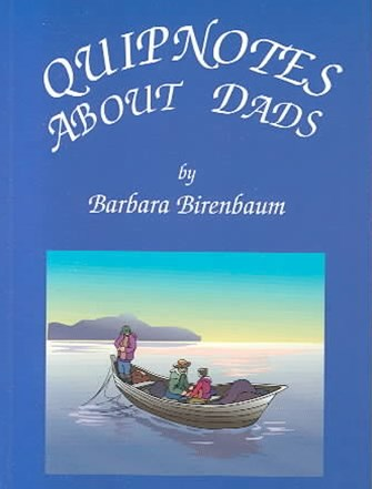 Quipnotes about Dads