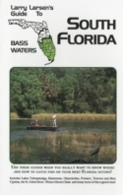 Larry Larsen's Guide to South Florida Bass Waters Book 3