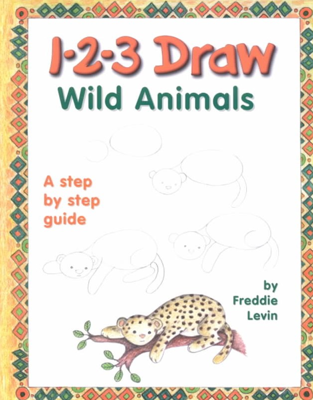 1-2-3 Draw Wild Animals