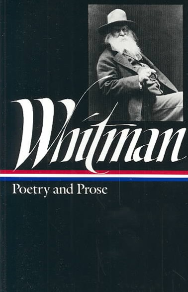 Whitman - Poetry and Prose