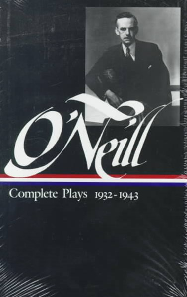 O'Neill - Complete Plays, 1932-1943