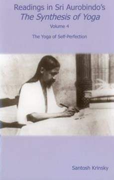 Readings in Sri Aurobindo's the Synthesis of Yoga